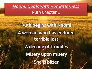Naomi  Deals with Her  Bitterness Ruth Chapter 1