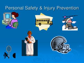 Personal Safety  Injury Prevention