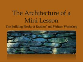 The Architecture of a Mini Lesson