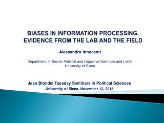 BIASES IN INFORMATION PROCESSING. EVIDENCE FROM THE LAB AND THE FIELD
