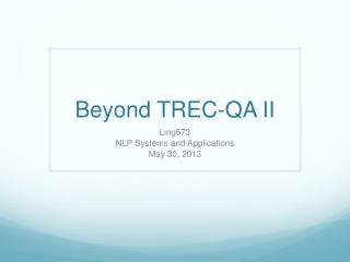 Beyond TREC-QA II