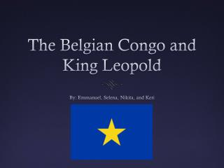 The Belgian Congo and King Leopold