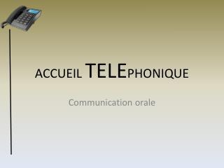 ACCUEIL  TELE PHONIQUE