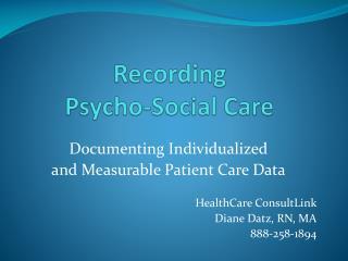 Recording  Psycho-Social Care