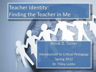 Teacher Identity:  Finding the Teacher in Me
