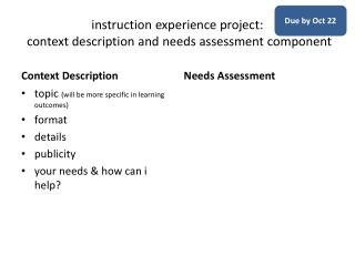 i nstruction experience project:  context description and needs assessment component