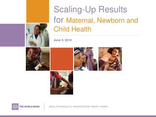 Scaling-Up Results for Maternal, Newborn and Child Health