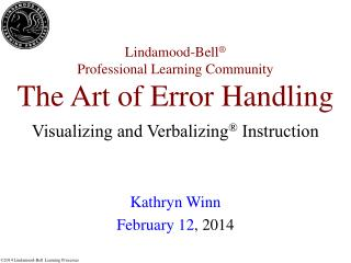 Lindamood-Bell ® Professional Learning Community The Art of Error Handling