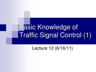 Basic Knowledge of Traffic Signal Control (1)