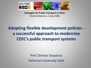 Strategies for Public Transport in Cities Final Conference, 3 July 2009