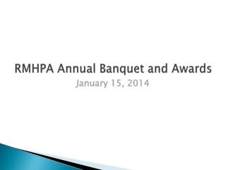 RMHPA Annual Banquet and Awards