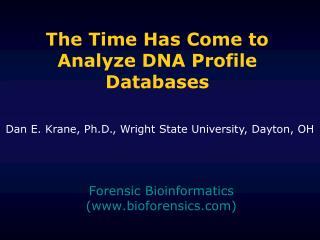 The Time Has Come to Analyze DNA Profile Databases