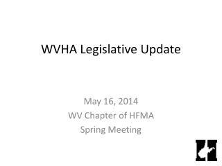 WVHA Legislative Update