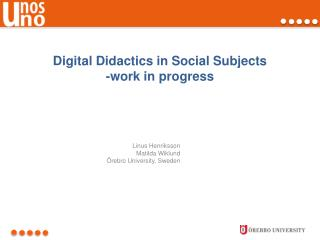 Digital Didactics in Social Subjects -work in progress