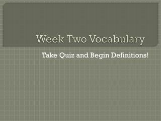 Week Two Vocabulary