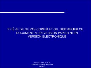 PRI RE DE NE PAS COPIER ET OU  DISTRIBUER CE DOCUMENT NI EN VERSION PAPIER NI EN VERSION  LECTRONIQUE