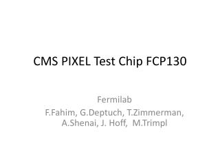CMS PIXEL Test Chip  FCP130