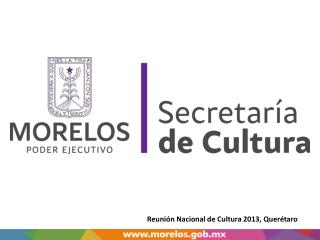 Reunión Nacional de Cultura 2013, Querétaro