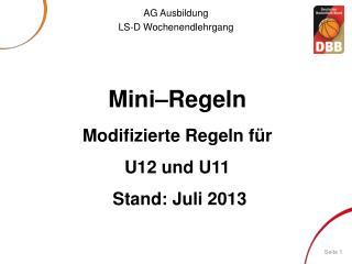 Mini–Regeln Modifizierte Regeln  für U12 und U11 Stand:  Juli 2013