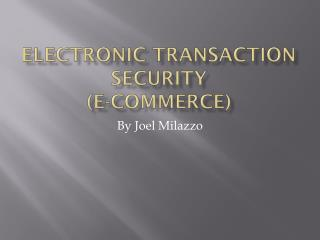 Electronic Transaction Security (E-Commerce)