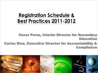 Registration Schedule & Best Practices 2011-2012