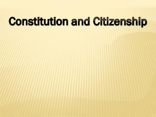 Constitution and Citizenship