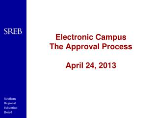 Electronic Campus The Approval Process April  24,  2013