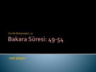 Bakara Sûresi :  49-54