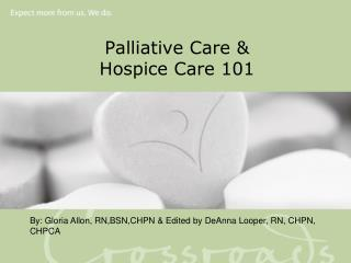Palliative Care &  Hospice Care 101
