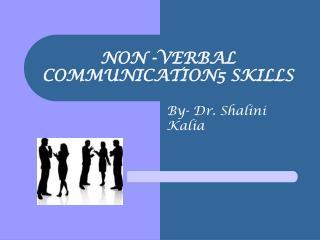 NON  -VERBAL  COMMUNICATION5  SKILLS