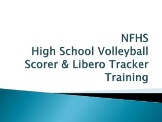 NFHS High School Volleyball Scorer &  Libero  Tracker Training