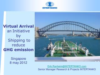 Virtual Arrival an  Initiative by   Shipping to reduce  GHG emission Singapore 8 may 2012