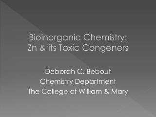 Bioinorganic Chemistry: Zn & its Toxic  Congeners