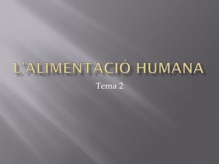 L'ALIMENTACIÓ HUMANA