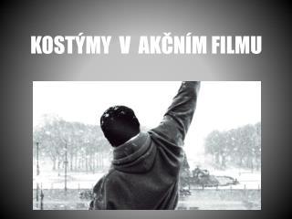 KOSTÝMY  V  AKČNÍM FILMU