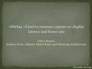 vDelay : A tool to measure capture-to-display latency and frame rate