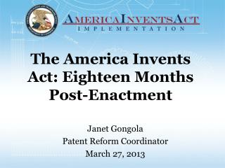 The America Invents Act: Eighteen Months Post-Enactment