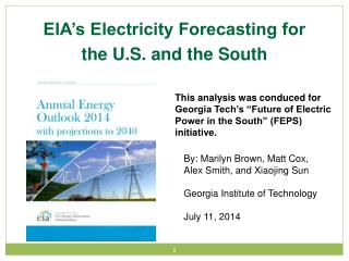 EIA's Electricity Forecasting for  t he U.S. and the South
