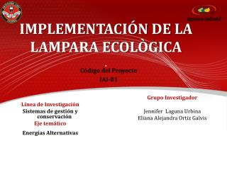 IMPLEMENTACIÓN DE LA LAMPARA ECOLÒGICA  .