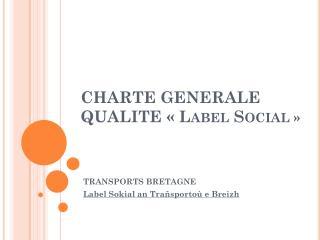 CHARTE GENERALE QUALITE «Label Social »