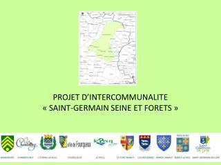 PROJET D'INTERCOMMUNALITE « SAINT-GERMAIN SEINE ET FORETS »