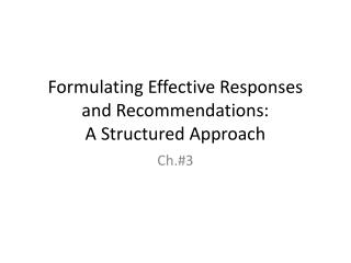 Formulating Effective Responses and Recommendations: A Structured Approach