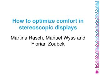 How to optimize comfort in stereoscopic displays