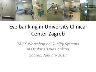 Eye banking  in University Clinical Center Zagreb