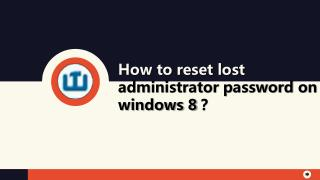 How to reset forgot Windows 8 admin password