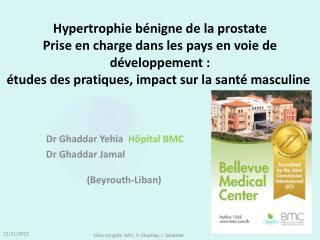 Dr Ghaddar  Yehia H � pital  BMC