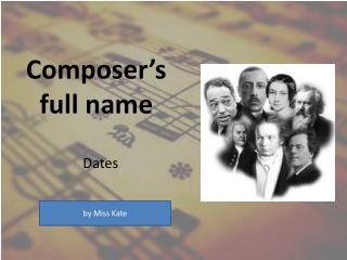 C omposer's  full  name