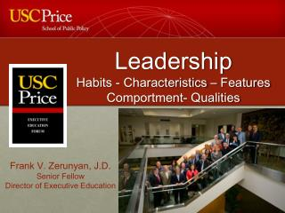 Leadership  Habits - Characteristics – Features  Comportment- Qualities