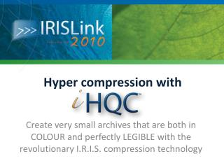 Hyper compression with