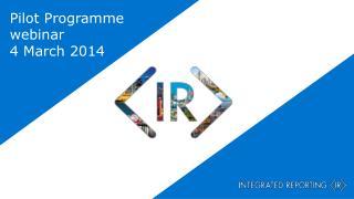 Pilot Programme webinar 4 March 2014